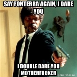 Jules Say What Again - say fonterra again, i dare you I double dare you motherfucker