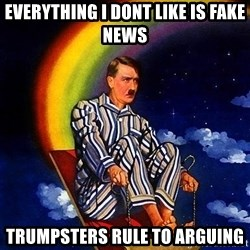 Bed Time Hitler - Everything I dont like is fake news Trumpsters rule to arguing