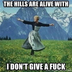 sound of music - the hills are alive with I don't give a fuck
