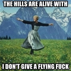 sound of music - the hills are alive with i don't give a flying fuck