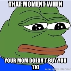 Sad Frog Color - That moment when  Your mom doesn't BUY you 110