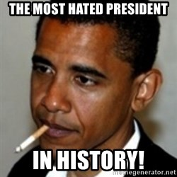 No Bullshit Obama - the most hated president in history!
