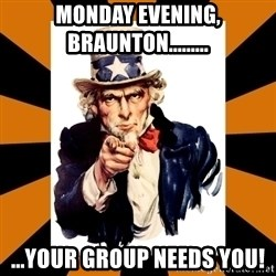 Uncle sam wants you! - Monday Evening, Braunton......... ...Your group needs you!