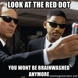 men in black - LOOK AT THE RED DOT YOU WONT BE BRAINWASHED ANYMORE