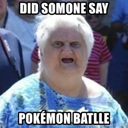 Fat Woman Wat - did somone say pokémon batlle