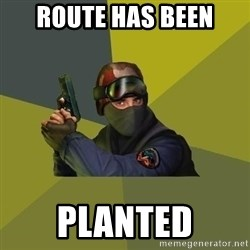 Counter Strike - ROUTE HAS BEEN PLANTED