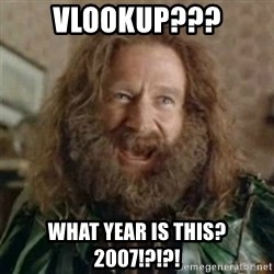 What Year - Vlookup??? what year is this? 2007!?!?!