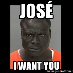 scary black man - José I want you