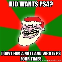 Santa Claus Troll Face - kid wants ps4? I gave him a note and wrote ps four times