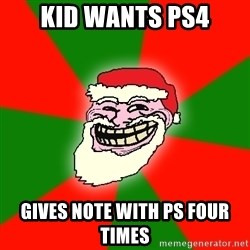 Santa Claus Troll Face - Kid wants ps4 gives note with ps four times