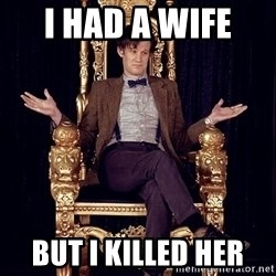 Hipster Doctor Who - I had a wife  but i killed her