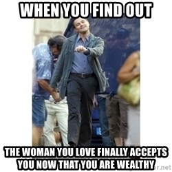 Leonardo DiCaprio Walking - When you find out THE WOMAN YOU LOVE finally accepts you now that you are wealthy