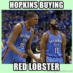 durant harden - hopkins buying  Red lobster