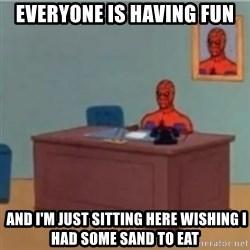 60s spiderman behind desk - everyone is having fun  and i'm just sitting here wishing i had some sand to eat