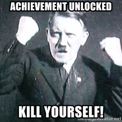 Successful Hitler - ACHIEVEMENT UNLOCKED KILL YOURSELF!