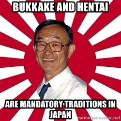 Crazy Perverted Japanese Businessman - Bukkake and hentai are mandatory traditions in Japan