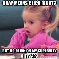 good luck charlie 09876543 - Okay means click right?  but no click oN MY sUPERCITY CITY????