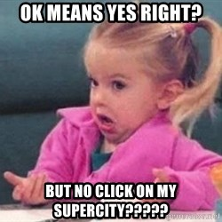 good luck charlie 09876543 - Ok means yes right? But no click on my Supercity?????
