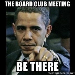 obama pointing - ThE board club meeting Be there