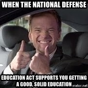 Barney Stinson - when the national defense  education act supports you getting a good, solid education