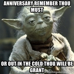 Yodanigger - anniversary remember thou must or out in the cold thou will be grant