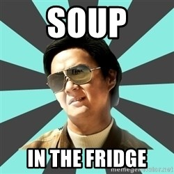 mr chow - soup in the fridge