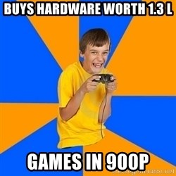 Annoying Gamer Kid - buys hardware worth 1.3 L Games in 900p