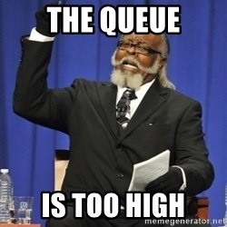 the rent is too damn highh - the queue is too high