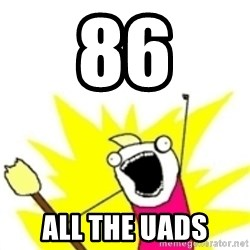 x all the y - 86 ALL THE UADS