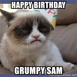 Birthday Grumpy Cat - Happy birthday Grumpy sam