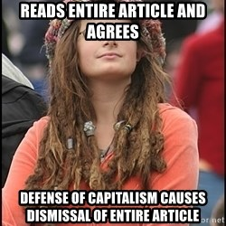 COLLEGE LIBERAL GIRL - Reads entire article and agrees Defense of capitalism causes dismissal of entire article