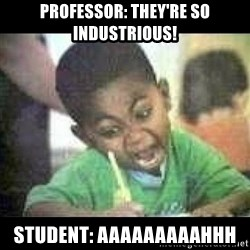 Black kid coloring - Professor: they're so industrious! Student: aaaaaaaaahhh