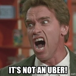 Arnold -  It's not an uber!