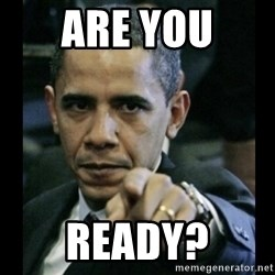 obama pointing - Are you  Ready?