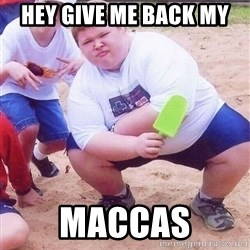 American Fat Kid - Hey give me back my maccas
