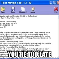Text -  YOU'RE TOO LATE