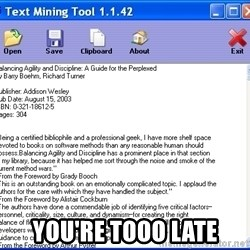 Text -  YOU'RE TOOO LATE