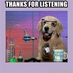 Dog Scientist - THANKS FOR LISTENING