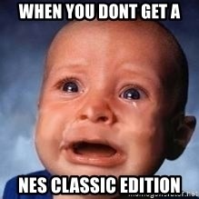 Very Sad Kid - when you dont get a nes classic edition