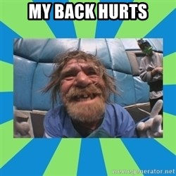 hurting henry - my back hurts