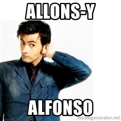 Doctor Who - Allons-Y Alfonso