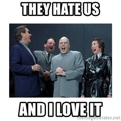 Dr. Evil Laughing - They hate us And I love it