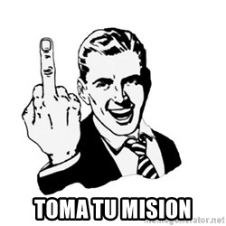 middle finger -  Toma tu mision