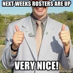 borat - Next Weeks rosters are up Very Nice!