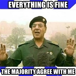 Comical Ali - Everything is fine The majority agree with me