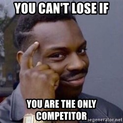 Roll Safe 2 - You can't lose if you are the only competitor