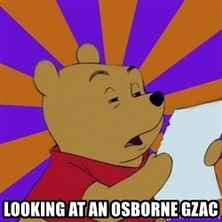 Skeptical Pooh -  LOOKING AT AN OSBORNE GZAC