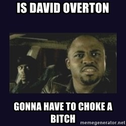 Wayne Brady - Is David Overton gonna have to choke a bitch