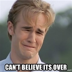 Dawson's Creek -  Can't believe its over