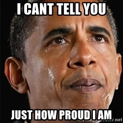 Obama Crying - i cant tell you just how proud i am